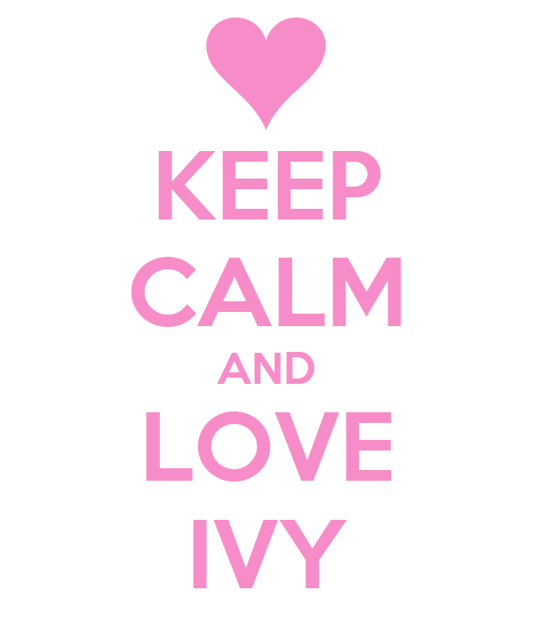 keep-calm-and-love-ivy-15.png