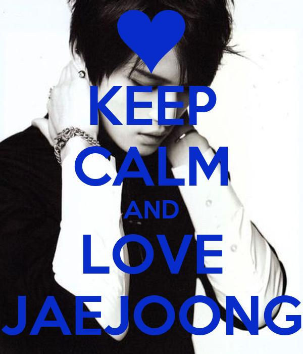 Les voisins d'en haut.  - Page 6 Keep-calm-and-love-jaejoong-40