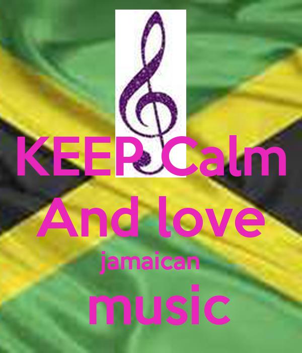 ... Calm And love <b>jamaican</b> <b>music</b> - KEEP CALM AND CARRY ON <b>Image</b> Generator