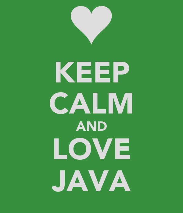 KEEP cALM AND LOVE JAVA - KEEP cALM AND cARRY ON Image ...