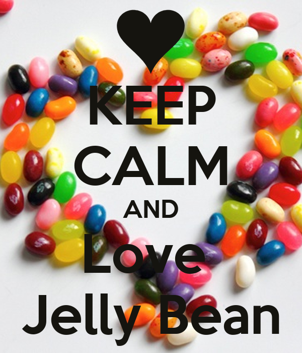 Love Jelly Wallpaper : KEEP cALM AND Love Jelly Bean - KEEP cALM AND cARRY ON Image Generator