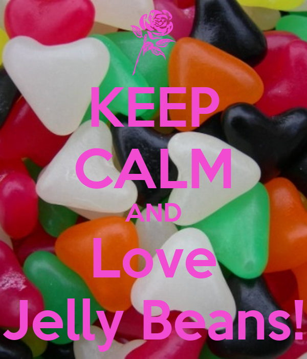 Love Jelly Wallpaper : KEEP cALM AND Love Jelly Beans! - KEEP cALM AND cARRY ON Image Generator - brought to you by the ...