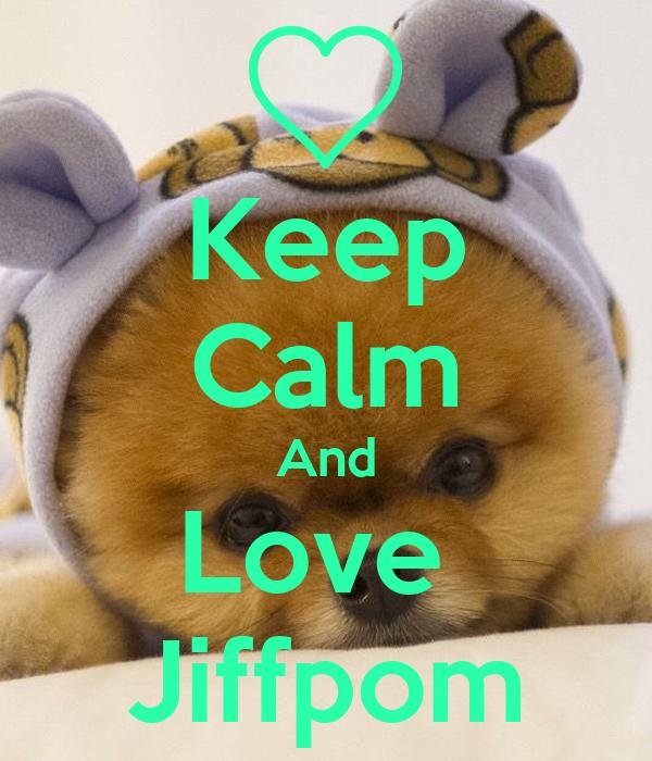 Keep Calm And Love Jiffpom Poster Karlijn Calm o Matic