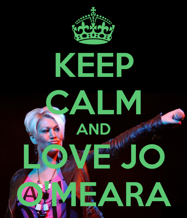 keep calm and love jo o 39 meara poster 11 keep calm o matic. Black Bedroom Furniture Sets. Home Design Ideas