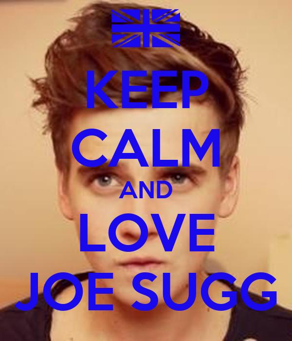 Keep calm and love joe sugg keep calm and carry on image generator