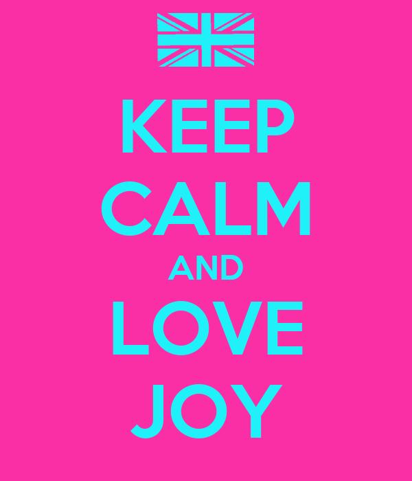 Keep Calm And Love Joy Poster Jillian Keep Calm O Matic