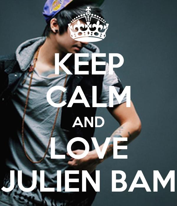 KEEP CALM AND LOVE JULIEN BAM Poster | Lycyana | Keep Calm-o-Matic