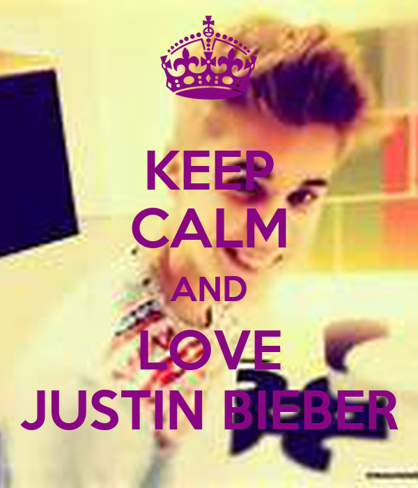 KEEP cALM AND LOVE JUSTIN BIEBER - KEEP cALM AND cARRY ON Image Generator