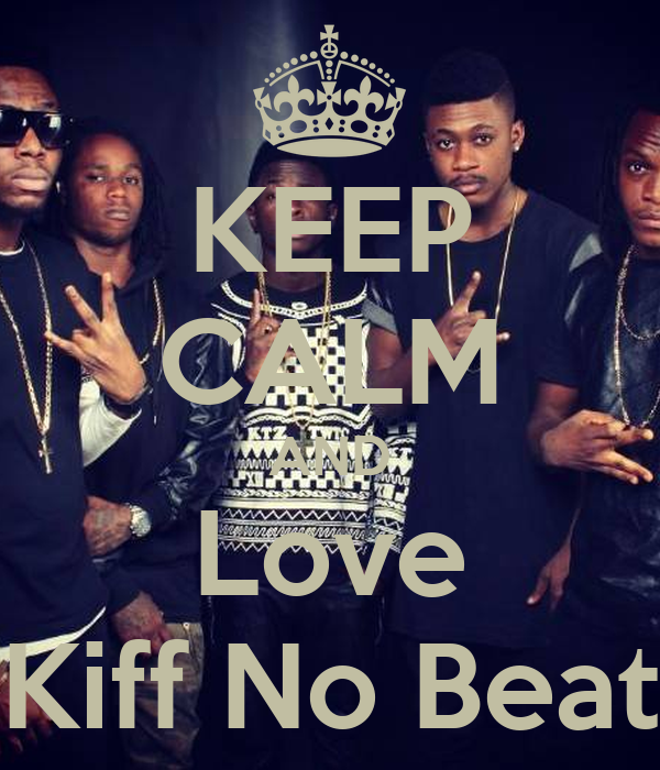 Keep calm and love kiff no beat poster fleur keep calm for Kiff no beat video