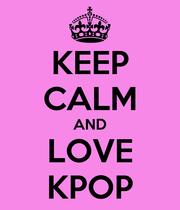 KEEP CALM AND LOVE KPOP - KEEP CALM AND CARRY ON Image Generator