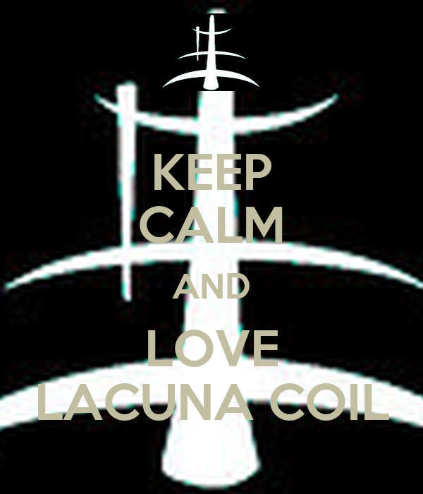 Keep Calm And Love Lacuna Coil Poster Emily Keep Calm O Matic