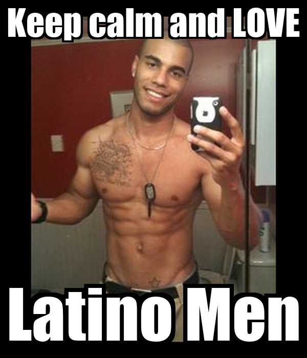 I love latin men