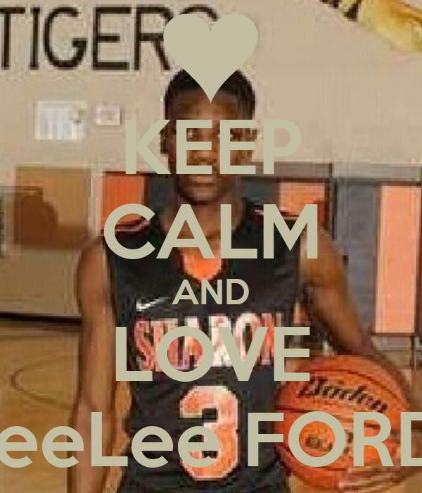 KEEP CALM AND LOVE LeeLee FORD
