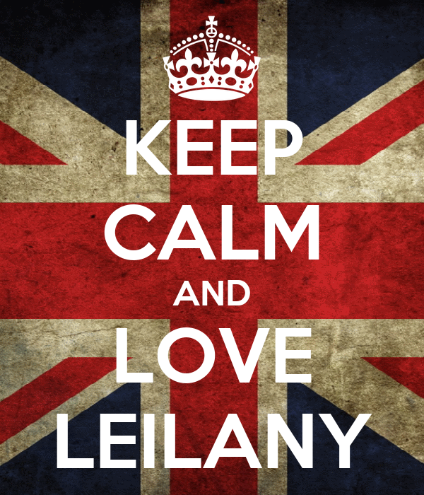 keep calm and love leilany poster carlos keep calm o matic