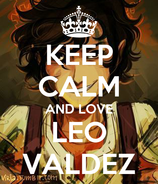 http://sd.keepcalm-o-matic.co.uk/i/keep-calm-and-love-leo-valdez-73.png