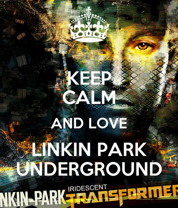Linkin Park Underground Wallpaper Keep Calm And Love Linkin Park