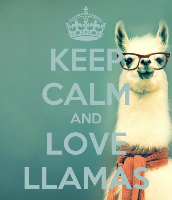 Keep Calm And Love Llamas Keep Calm And Carry On Image
