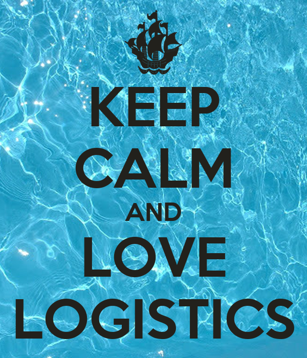We Love Logistics Keep calm and love logistics