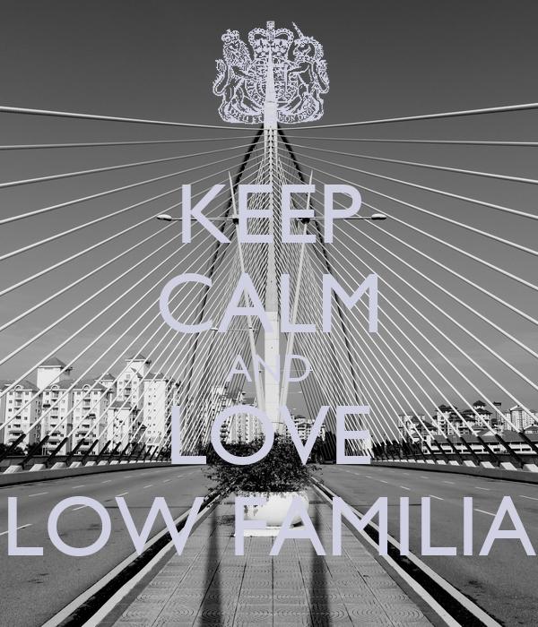 Keep Calm And Love Audi >> Low Familia Wallpaper