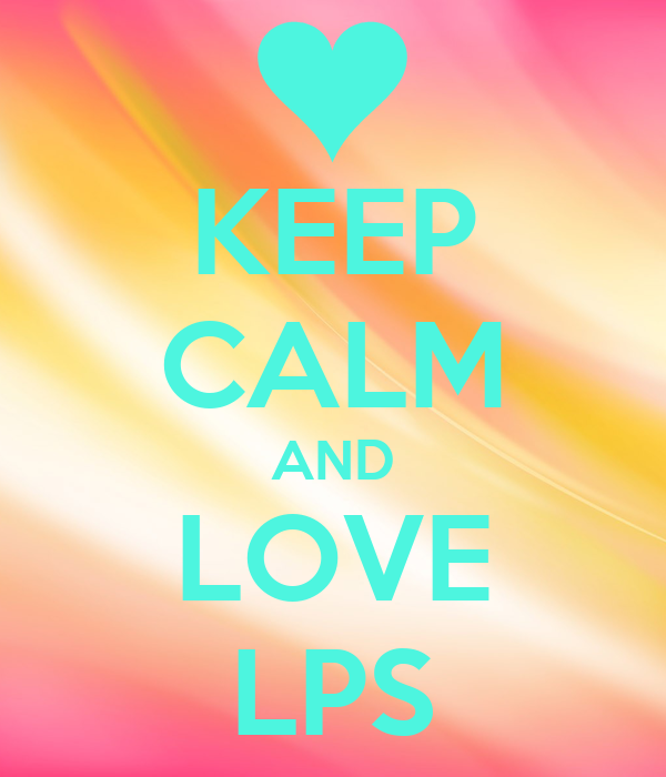 Keep Calm And Love Lps Poster Love Lps