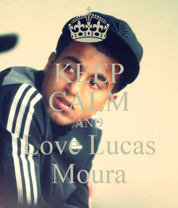 Lucas Moura Political Views: KEEP CALM AND Love Lucas Moura Poster
