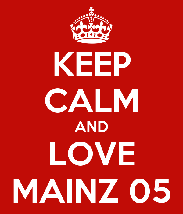 keep calm and love mainz 05 poster xy keep calm o matic. Black Bedroom Furniture Sets. Home Design Ideas
