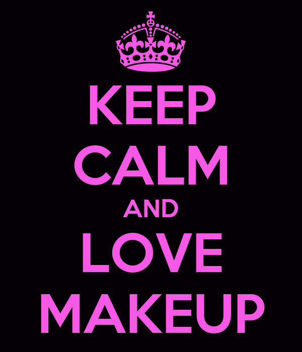 http://sd.keepcalm-o-matic.co.uk/i/keep-calm-and-love-makeup-13.png