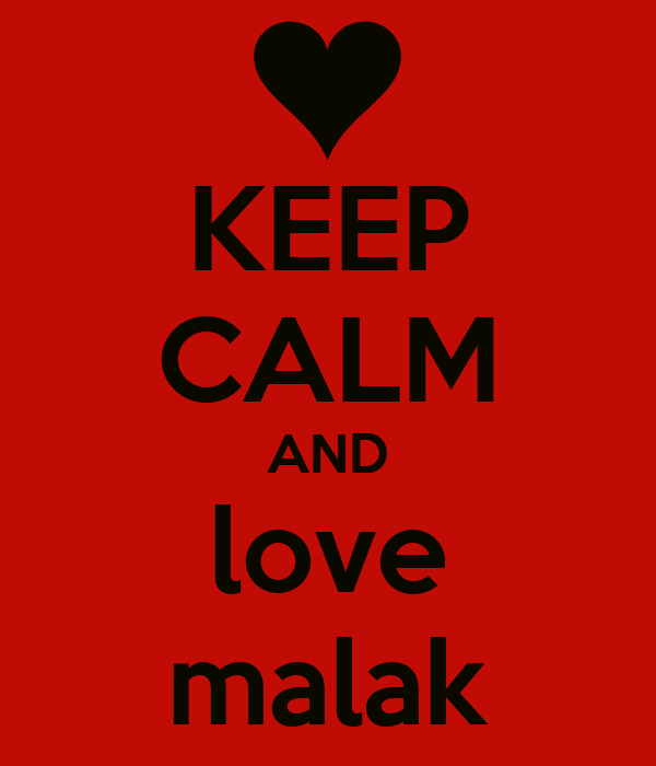 [Image: keep-calm-and-love-malak-93.png]