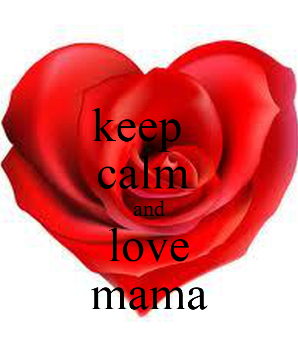 Image result for keep calm and love mama