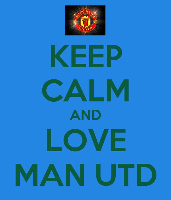 Keep Calm And Love Hamza Keep Calm And Love Man Utd