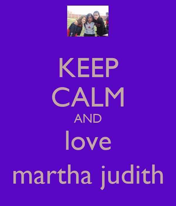 - keep-calm-and-love-martha-judith