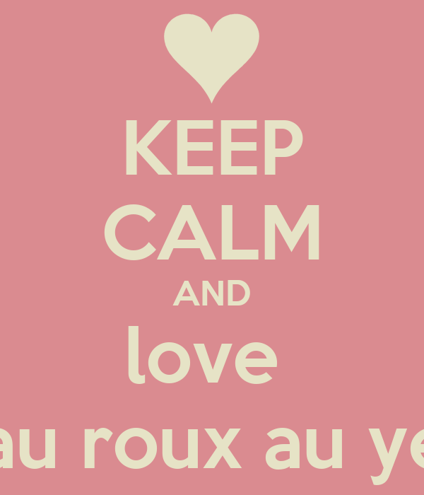Keep calm and love martin le plus beau roux au yeux bleus du monde poster nao keep calm o matic - Le plus beau homme au monde ...