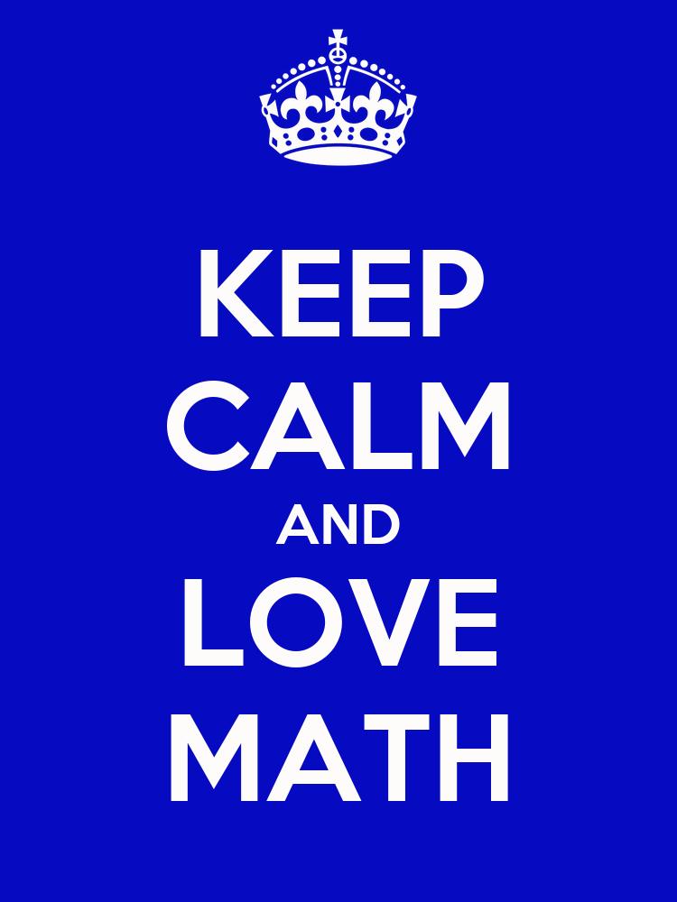 KEEP CALM AND LOVE MATH Poster   katrina   Keep Calm-o-Matic