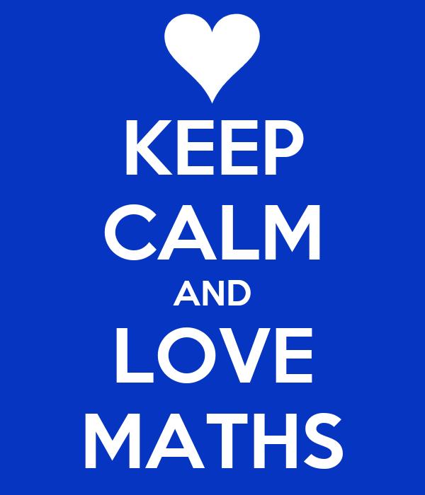 external image keep-calm-and-love-maths-11.png