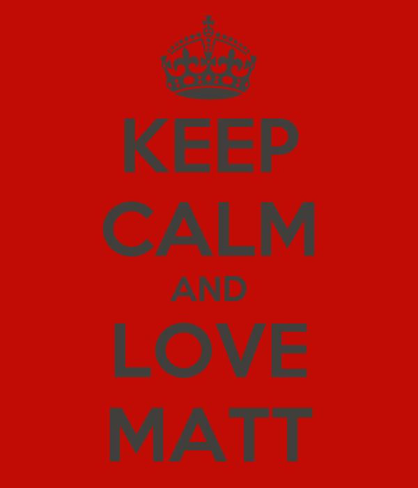 keep calm and love matt espinosa Quotes