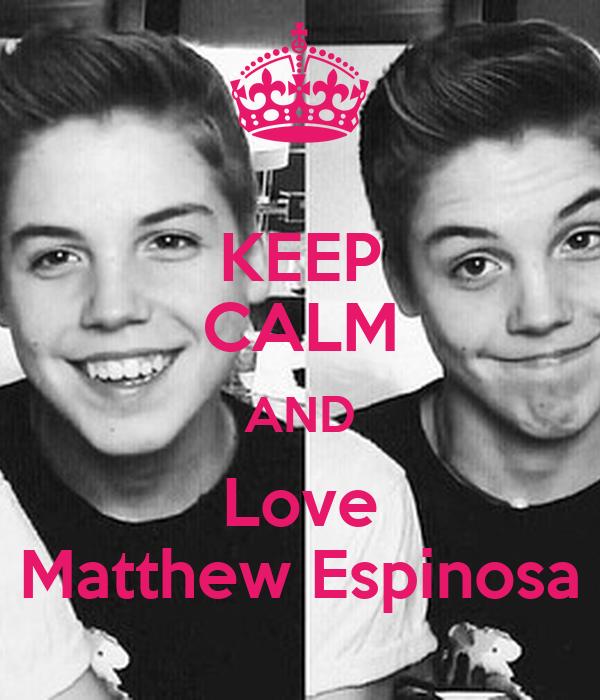 KEEP CALM AND Love Matthew Espinosa Poster   ryelee   Keep ...