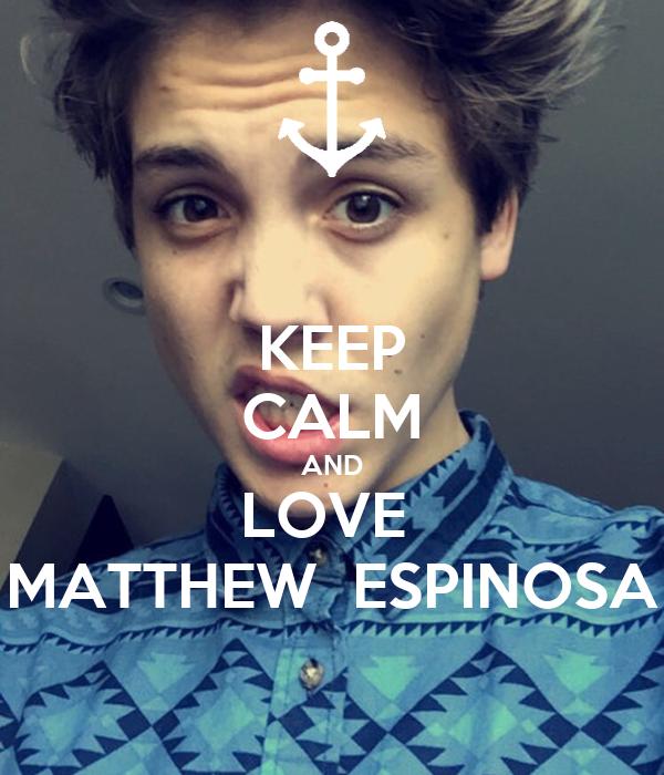 KEEP CALM AND LOVE MATTHEW ESPINOSA Poster   mariana ...