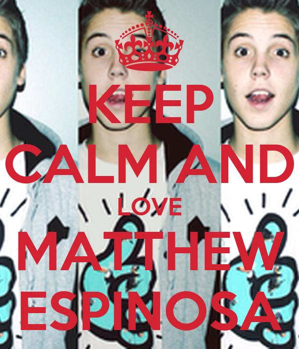 KEEP CALM AND LOVE MATTHEW ESPINOSA Poster   hi   Keep ...