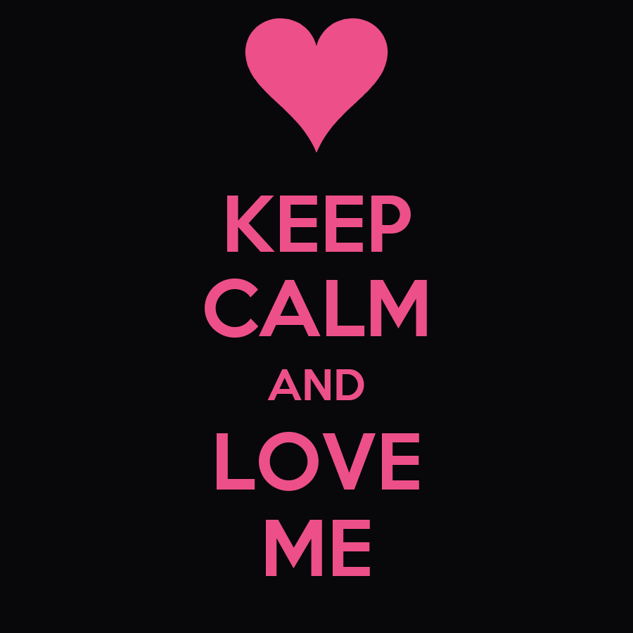 Love Wallpaper You And Me : KEEP cALM AND LOVE ME Poster MIcHAEL Keep calm-o-Matic