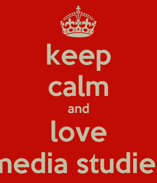 keep calm and love media studies