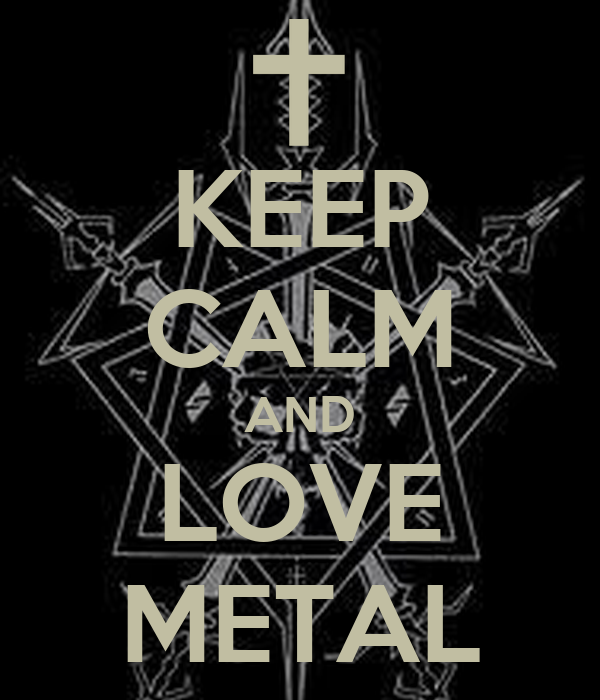 keep-calm-and-love-metal-55.png (600×700) | Bar | Pinterest
