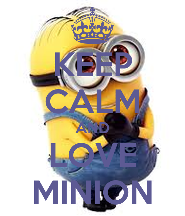KEEP CALM AND LOVE MINION - KEEP CALM AND CARRY ON Image Generator