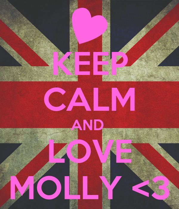 KEEP CALM AND LOVE MOLLY