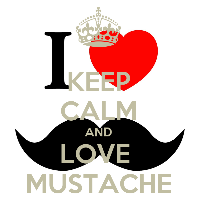 KEEP CALM AND LOVE MUSTACHE - KEEP CALM AND CARRY ON Image Generator