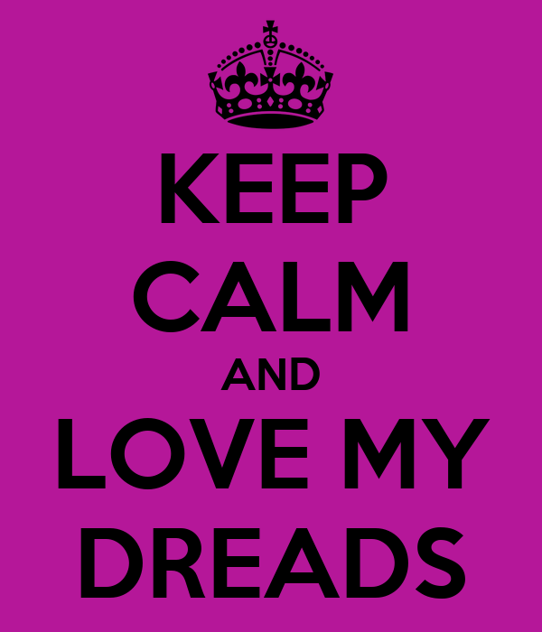 https://sd.keepcalm-o-matic.co.uk/i/keep-calm-and-love-my-dreads-2.png