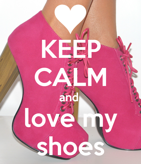 keep-calm-and-love-my-shoes.png