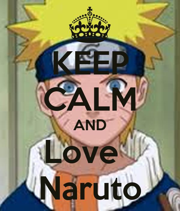 KEEP CALM AND Love Naruto Poster