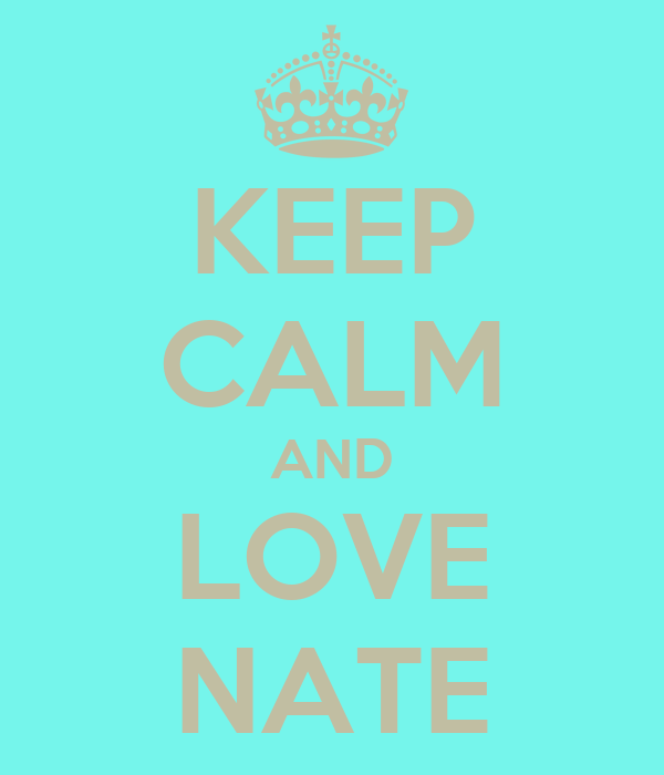 keep-calm-and-love-nate-23.png