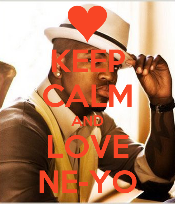Neyo Love Quotes: KEEP CALM AND CARRY ON Image