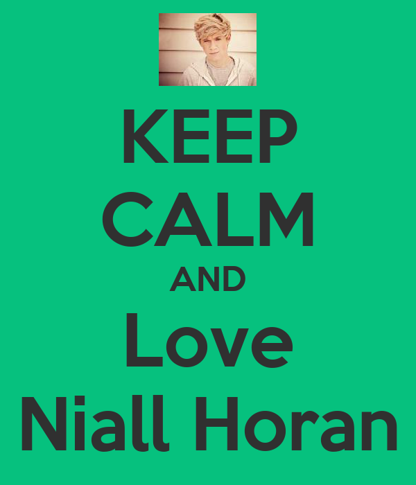 keep calm and love niall horan keep calm and carry on
